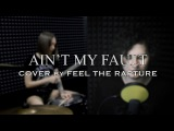 Zara Larsson - Ain't My Fault - Cover by Feel The Rapture