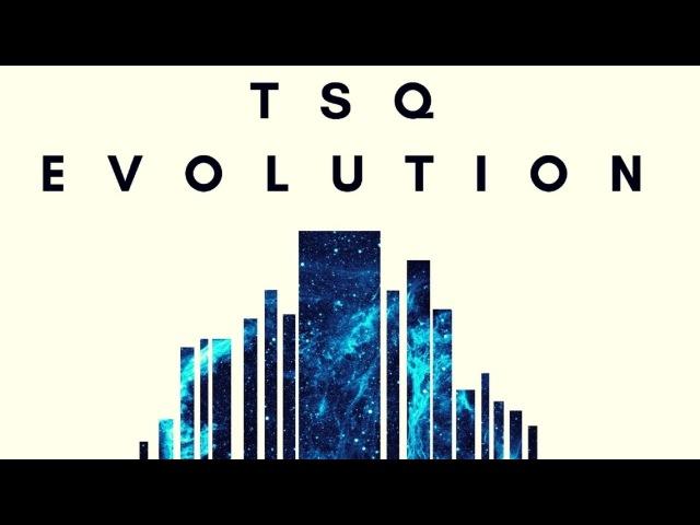 TSQ - Evolution (Original Mix)