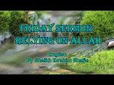 Friday Sermon: Relying on Allah / Shaykh Ibrahim Shafie