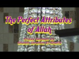 The Perfect Attributes of Allah / Shaykh Ibrahim Shafie