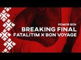 FataliTim VS Bon Voyage Breaking Final Pomor Box Dance Battle