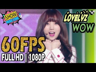 60FPS 1080P | LOVELYZ(러블리즈) - WoW!, Show Music core 20170318