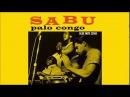 Sabu -1957- Palo Congo (full album)