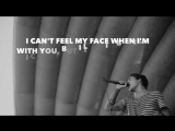 The Weeknd - I Can't Feel My Face Lyrics (cover by Our Last Night)