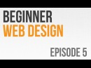 Beginner Web Design Ep. 5: Block and Inline Elements