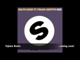 Ralph Good feat. Polina Griffith - SOS (Tujamo Remix)