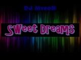 DJ MyroN - Sweet Dreams