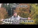 Michele Rodella - Ragazzo di strada