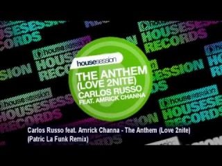 Carlos Russo feat. Amrick Channa - The Anthem (Love 2nite) (Patric La Funk Remix)