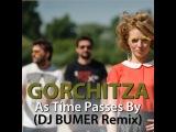 Gorchitza - As Time Passes By (DJ BUMER Remix)