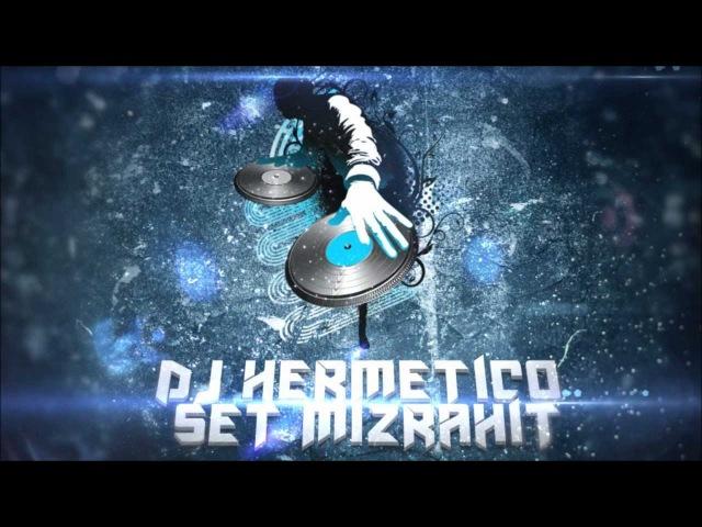 ♫ DJ Hermetico - סט מזרחית 2012 ♫