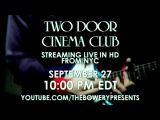 Two Door Cinema Club   Live From Brooklyn Sept. 27!