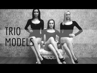 OFFICIAL NEW VIDEO!!! Models project TRIO MODELS