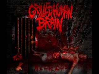 Grilled Human Brain - Immured Tortured Beheaded