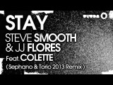 Steve Smooth &amp JJ Flores feat. Colette - Stay (Sephano &amp Torio 2013 Remix) (Cover Art)