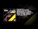 Steve Smooth, Sephano and Torio featuring Jenny G - This Is the Night (Tony Arzadon Remix)