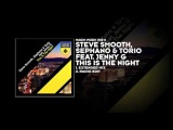 Steve Smooth, Sephano &amp Torio featuring Jenny G - This Is The Night