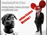 Deadmau5 vs California Love (Zoltan Kontes Bootleg)
