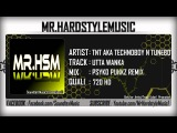 TNT aka Technoboy 'n' Tuneboy - Utta Wanka (Psyko Punkz Remix) HD