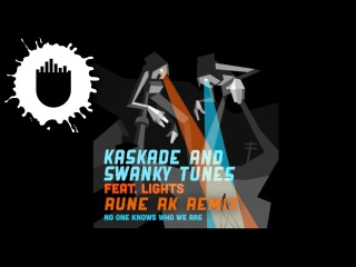 Kaskade & Swanky Tunes feat. Lights - No One Knows Who We Are (Rune RK Radio Edit) Teaser