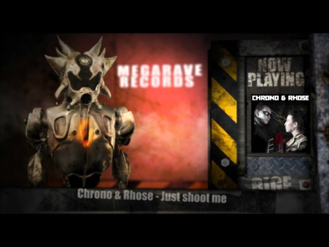 Chrono Rhose - Just shoot me