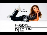 Lucian Base Feat. Eilah - I've Got No Reason (DJ ROLLIN' Remix)