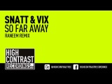 Snatt &amp Vix - So Far Away (Raneem Remix) Preview