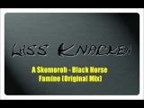 A.Skomoroh - Black Horse - Famine (Original Mix)