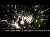 In Deep We Trust - Play With Me (Karol XVII &amp MB Valence Loco Remix)