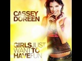 Cassey Doreen - Girls Just Want To Have Fun (Mike Miller feat. Lazy &amp King Remix)