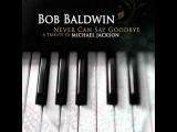 bob baldwin, bad, michael jackson jazz tribute