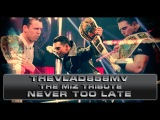 TheVlad858MV - Never Too Late | The Miz Tribute - IC Champion