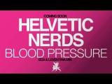 Helvetic Nerds - Blood Pressure - TEASER