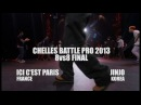 Chelles Battle Pro 2013 Junjo crew vs ICI C PARIS Final