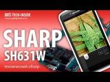 Sharp SH631W - как разобрать смартфон и обзор запчастей