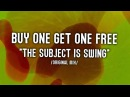 BUY ONE GET ONE FREE - THE SUBJECT IS SWING (ORIGINAL MIX)