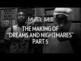 Meek Mill: The Making of Dreams & Nightmares pt.5