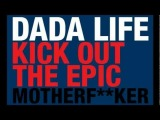 Dada Life - Kick Out The Epic Motherfker (Original Mix)