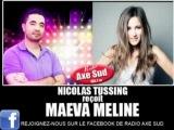 NICOLAS TUSSING RECOIT MAEVA MELINE SUR RADIO AXE SUD