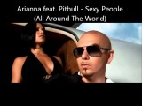 Arianna feat. Pitbull - Sexy People (All Around The World) [Official Video ...ΟΡΧΕΙΣ]