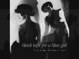 Black Tape for a Blue Girl - Dulcinea