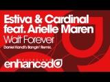 Estiva &amp Cardinal feat. Arielle Maren - Wait Forever (Daniel Kandi's Bangin' Remix)