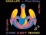 Dada Life &amp Paul Delay - Leaving Happy Violence (Jen Mo &amp DJ Lykov Mashup)