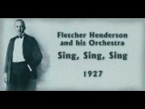 Fletcher Henderson and his Orchestra - Sing, Sing, Sing (1927)