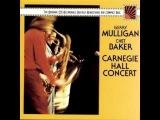 Gerry Mulligan &amp Chet Baker Song Dor Strayhorn Carnegie Hall Concert (Sony Ma 1975