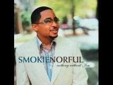 Smokey Norful- I Need You Now
