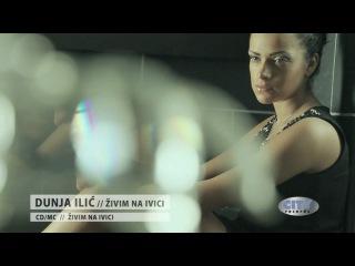 Dunja Ilic - Zivim na ivici /Official Music Video/ HD
