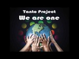 Tanto Project - We are one