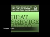 Beat Service feat Neev Kennedy - But I Did (Xtigma Remix) + Lyrics