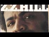 Z Z Hill-Love Is So Good When You're Stealing It